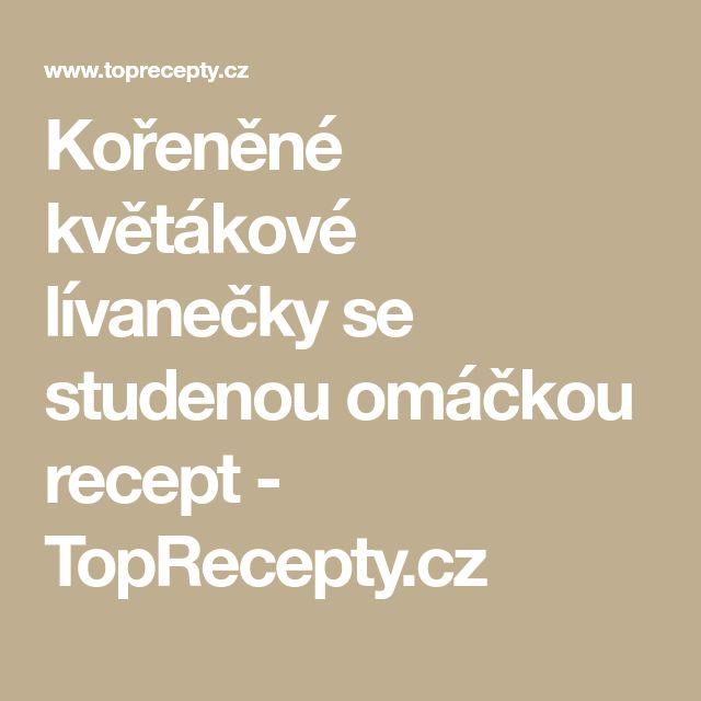 Kořeněné květákové lívanečky se studenou omáčkou recept - TopRecepty.cz
