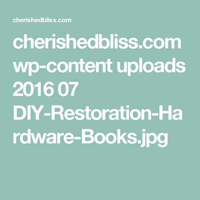 cherishedbliss.com wp-content uploads 2016 07 DIY-Restoration-Hardware-Books.jpg