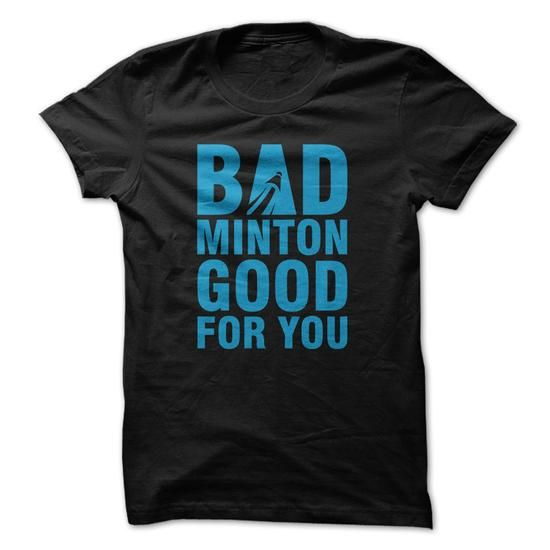 Im Selling T-Shirt badminton good for you