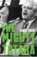 Finalist General Non-Fiction: The Mighty Totara: The Life and Times of Norman Kirk
