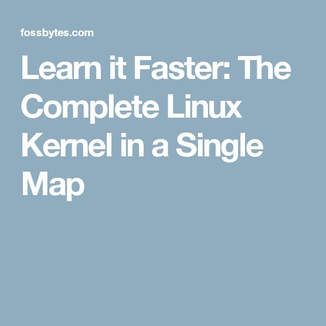 Learn it Faster: The Complete Linux Kernel in a Single Map