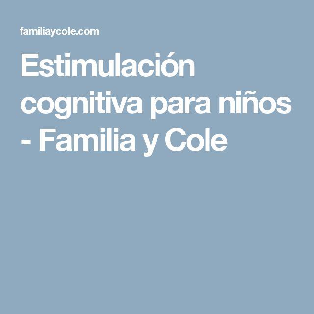 Estimulación cognitiva para niños - Familia y Cole