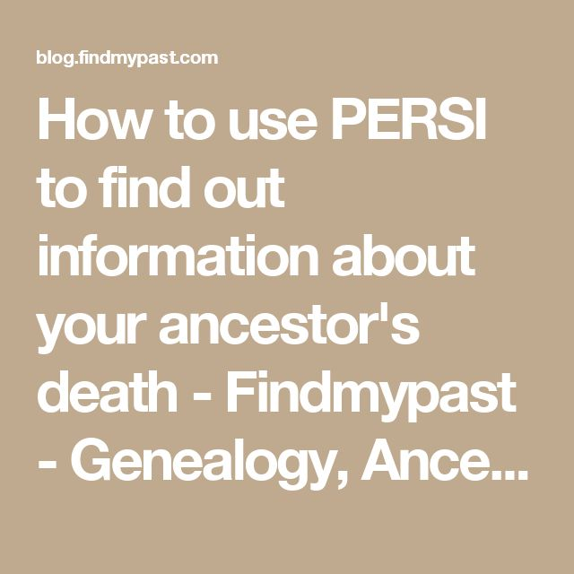 How to use PERSI to find out information about your ancestor's death - Findmypast - Genealogy, Ancestry, History blog from Findmypast