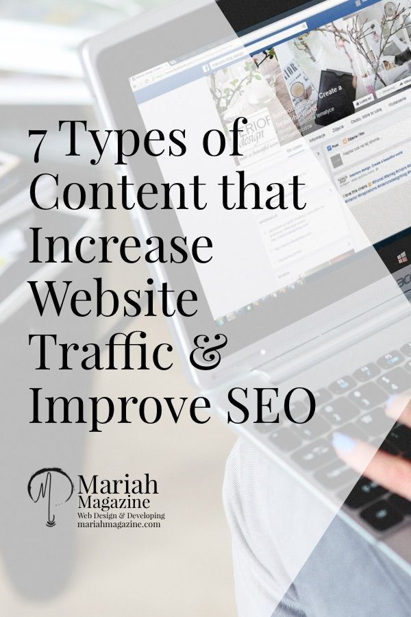 Improve SEO, increase website traffic and influence social media engagement with these 7 different types of content. Content marketing is all about value! via @mariahmagazine