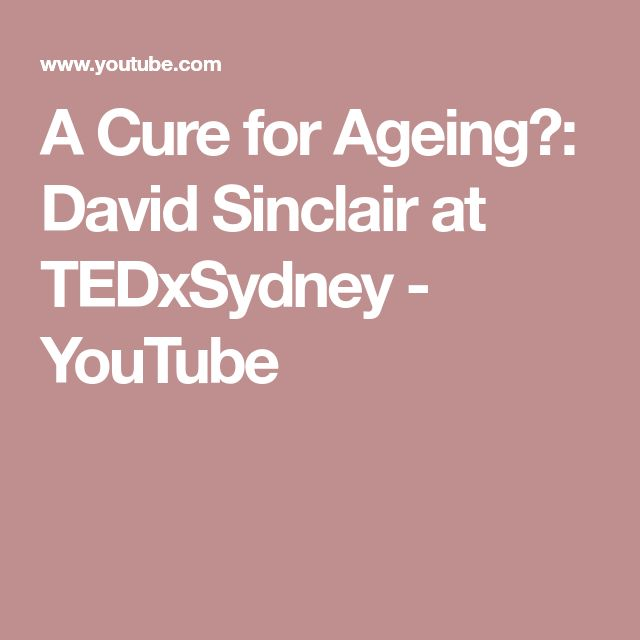 A Cure for Ageing?: David Sinclair at TEDxSydney - YouTube