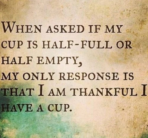 Object lesson on appreciation - have a cup there and talk about the way we think about how full it is, when what we should be thinking about is how nice it is to have a cup.