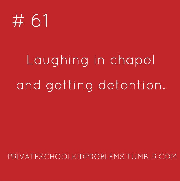 Bahaha such a common problem at private school. happened b4. not detention but got in trouble lolll
