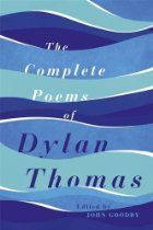 The Collected Poems of Dylan Thomas: The New Centenary Edition By Dylan Thomas - Like Shakespeare and Joyce before him, Dylan Thomas expanded our sense of what the English language can do.  He was the creator of one of the most distinctive and exciting of literary styles - sensuous, playful, rhythmically forceful yet subtly musical, and full of memorable lines. 'Do not go gentle into that good night', 'Fern Hill' and other poems have become anthology favourites;