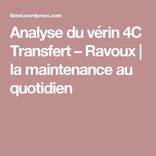 Analyse du vérin 4C Transfert – Ravoux | la maintenance au quotidien