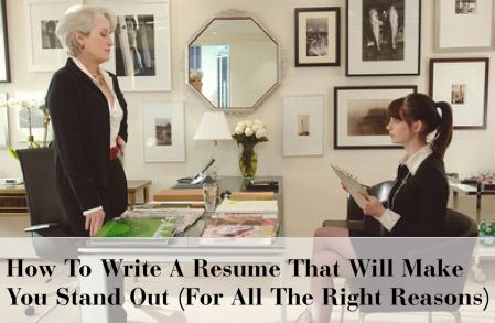How To Write A Resume That Will Make You Stand Out (For All The Right Reasons)