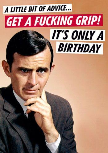 Get A Fucking Grip Rude Birthday Card #FunnyCards #BirthdayCards #DeanMorrisCards #LOL #RudeCards #GreetingCards #FunnyBirthdayCards