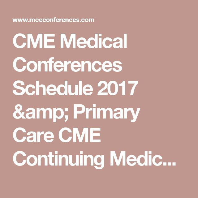 CME Medical Conferences Schedule 2017 & Primary Care CME Continuing Medical Education Conferences 2017 Travel Programs