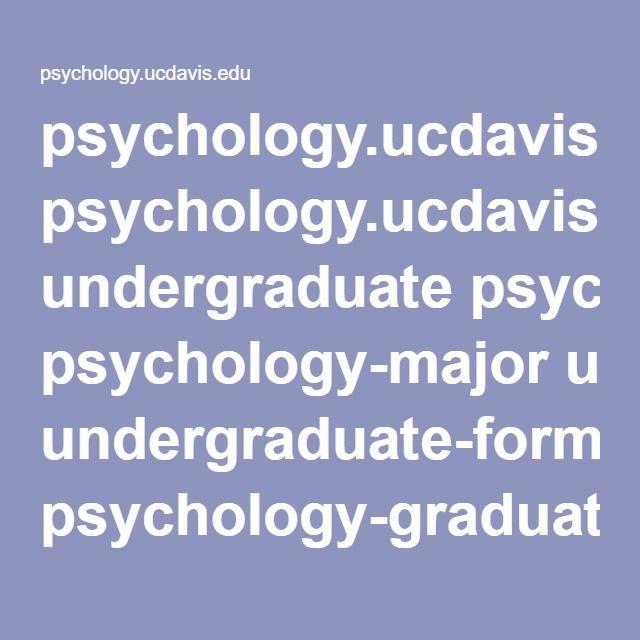 psychology.ucdavis.edu undergraduate psychology-major undergraduate-forms psychology-graduate-programs-ca