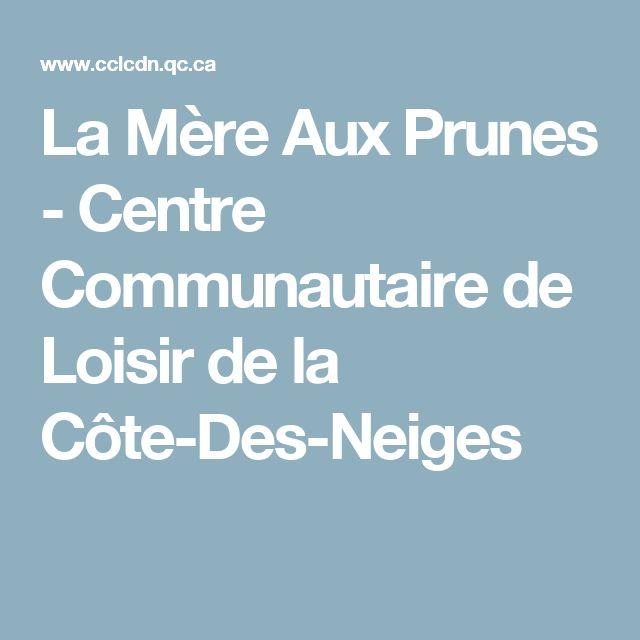 La Mère Aux Prunes - Centre Communautaire de Loisir de la Côte-Des-Neiges