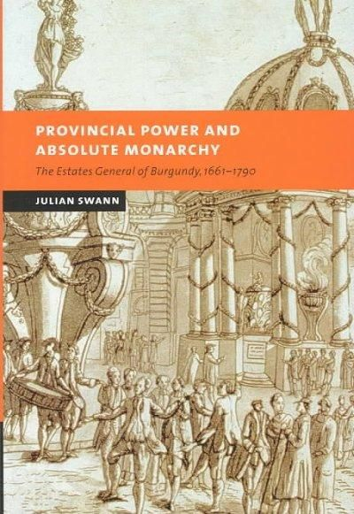 Provincial Power and Absolute Monarchy: The Estates General of