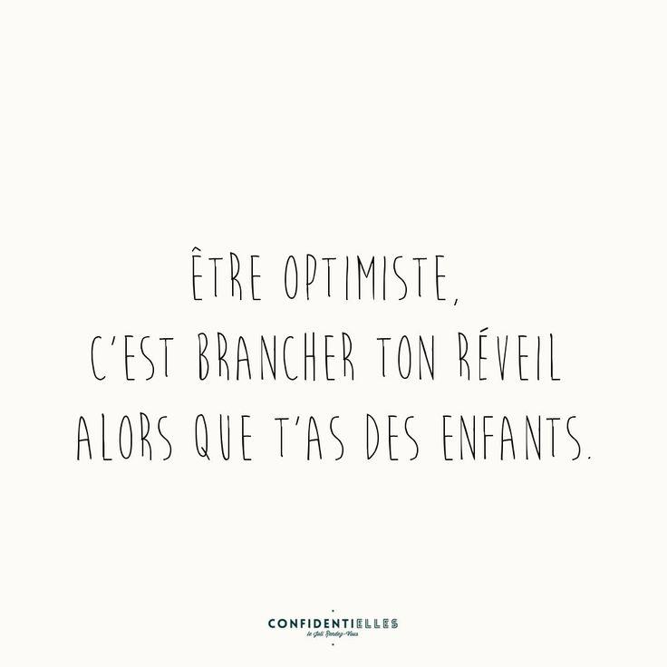 Être optimiste, c'est brancher ton réveil alors que t'as des enfant. #citation #parents #enfants
