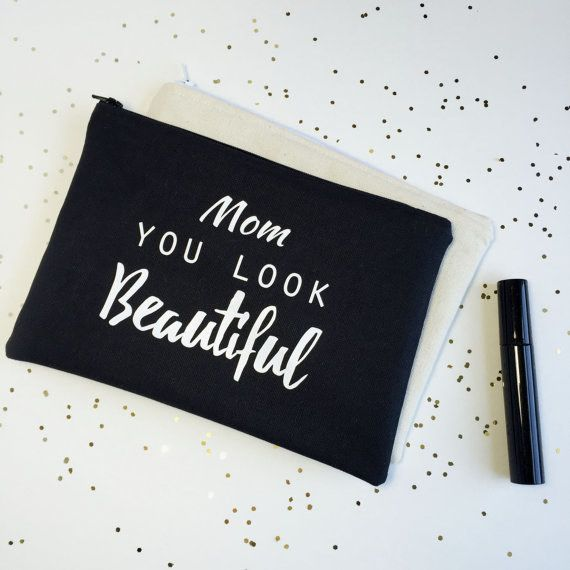 This sweet message for the most important lady in your life.   23 Makeup Bags As Cute As You Are