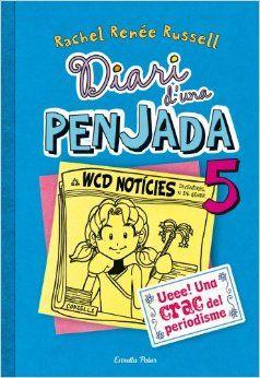 Diari d'una penjada 5: Ueee! Una crac del periodisme: Rachel Renée Russel: 9788490570012: Amazon.com: Books