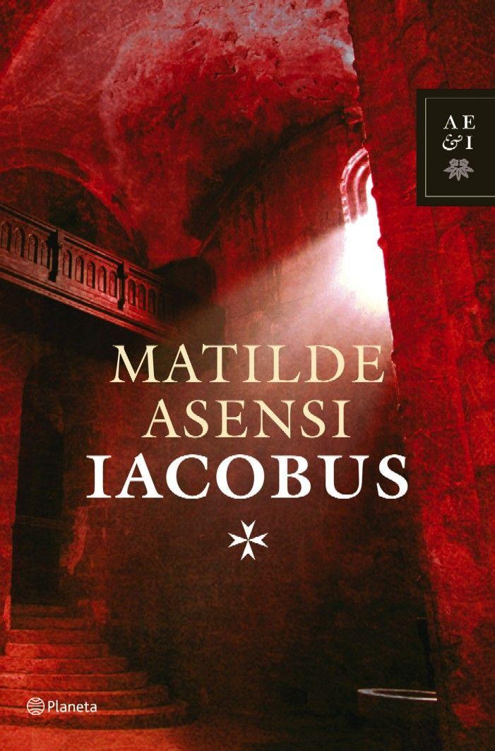 Iacobus / Matilde Asensi. Sobre el camí de Santiago. Recomanat a Bulgària