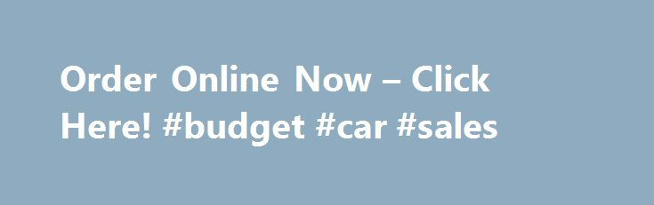 Order Online Now – Click Here! #budget #car #sales http://car.remmont.com/order-online-now-click-here-budget-car-sales/  #online used cars # FAST SHIPPING! All Packages Shipped Within 48 hrs. of Order Via USPS Priority Mail! 2. Home Based Car Sales – Book on how to buy and sell from home. (39.95) BUY IT NOW 3. eBay Profits – Complete guide to internet car sales. ($39.95) BUY IT NOW 4. We Finance – […]The post Order Online Now – Click Here! #budget #car #sales appeared first on Car.