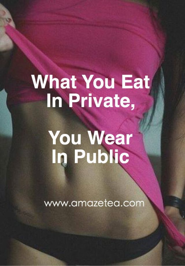 awesome What you eat in private, you wear in private...