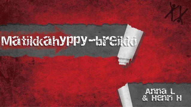 Matikkahyppy-breikki Anna L & Henri H