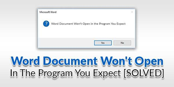 Word Document Won T Open In The Program You Expect Solved Words Solving Documents