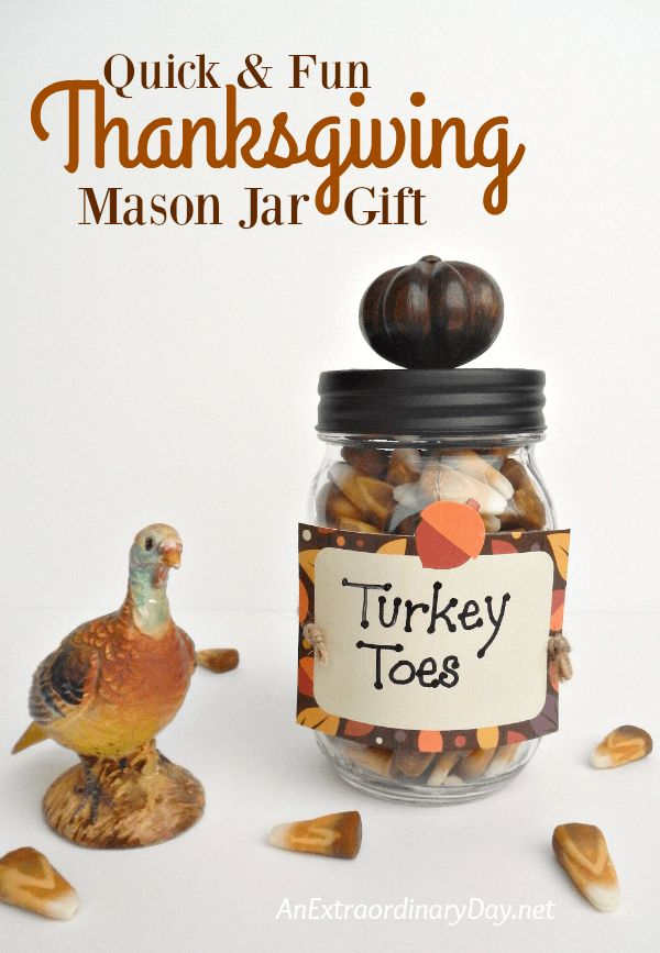 Surprise your family and friends with a super cute quick and fun mason jar gift of Turkey Toes this Thanksgiving. This jar of sweet treats is sure to be a great conversation starter and a terrific way to let those you appreciate know you are grateful for their presence in your life.