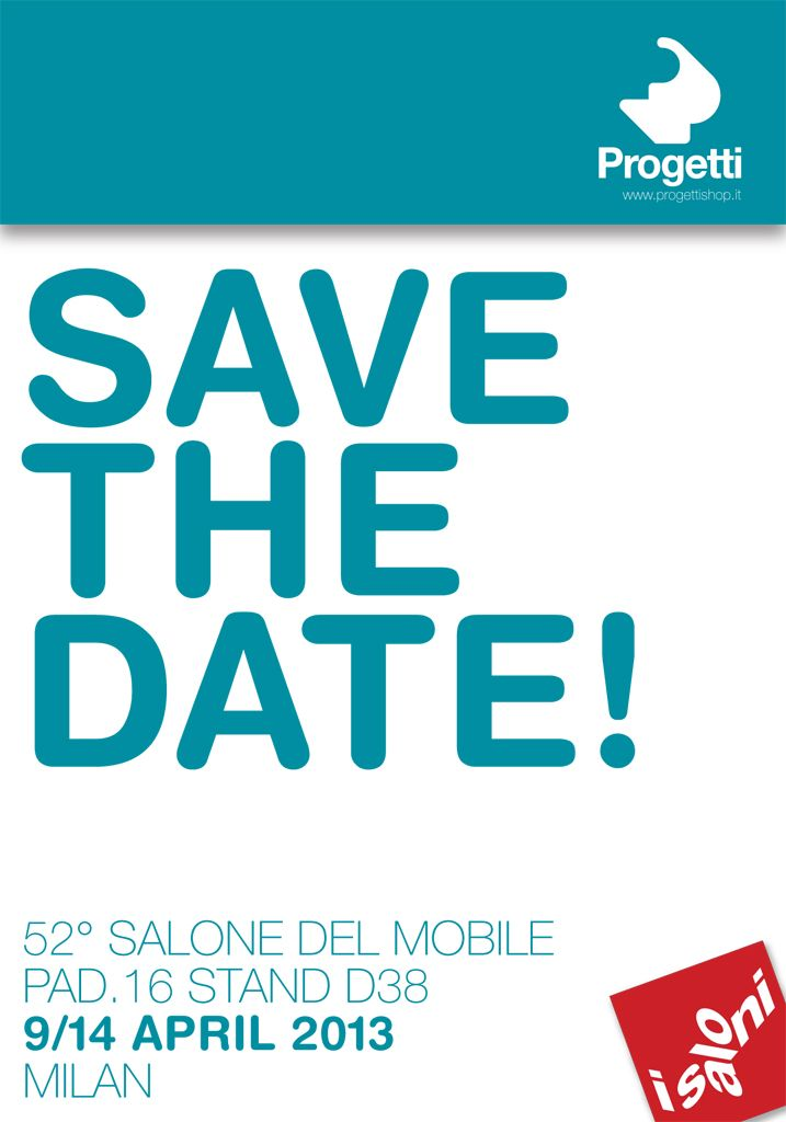 Save The Date_ see you soon at iSaloni_Progetti pad. 16 hall D38