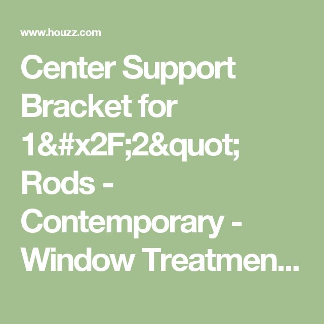 """Center Support Bracket for 1/2"""" Rods - Contemporary - Window Treatment Accessories - by Village Wrought Iron, Inc."""
