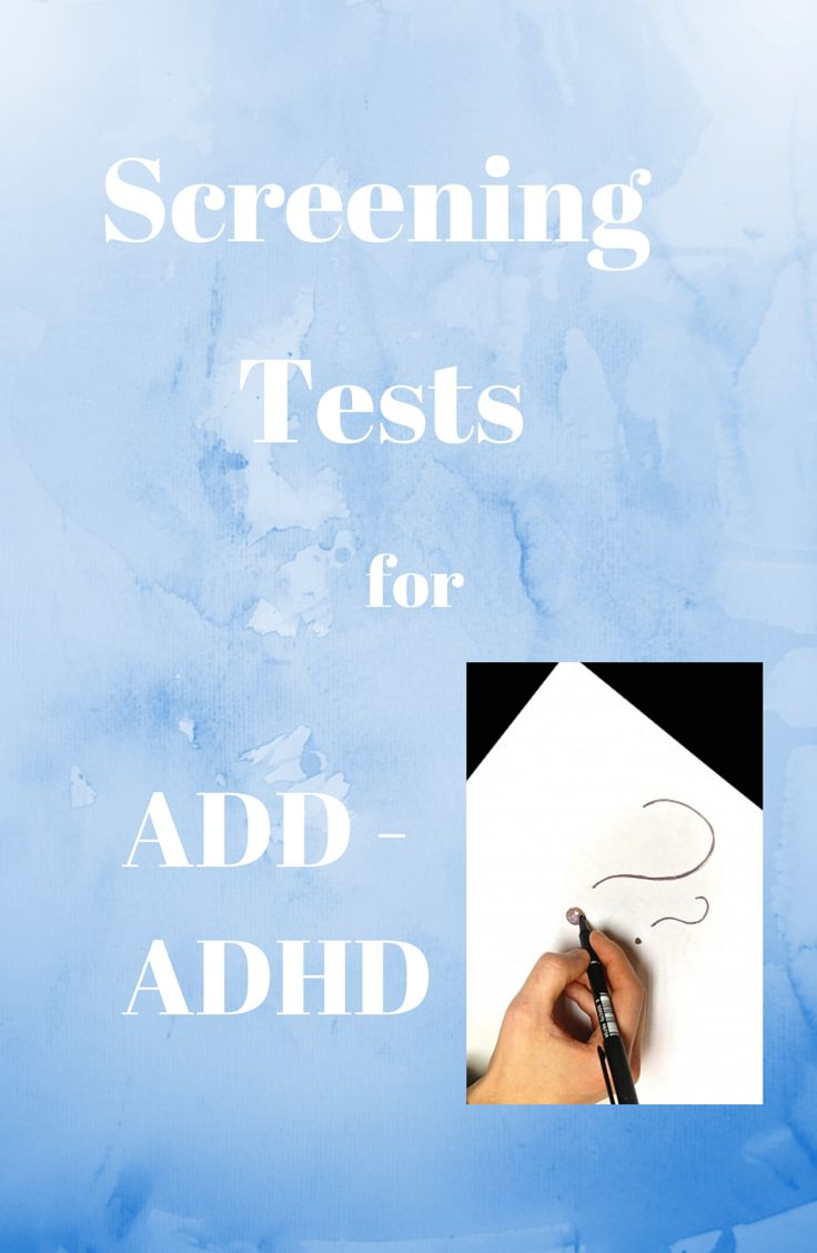 """Could you or your child have ADHD? - ADHD Screening Tests that can be found on line (Note: """"Follow up the result of any Symptom checklist or online ADD test by consulting your doctor or other experienced health professional."""""""