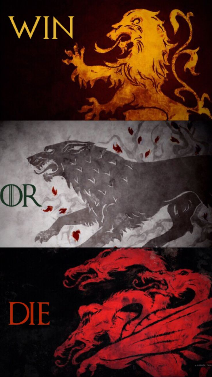 When you play the game of thrones you either: