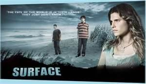 SURFACE tv show -  remember this one?  Surprisingly good.  So disappointed it didn't make it.