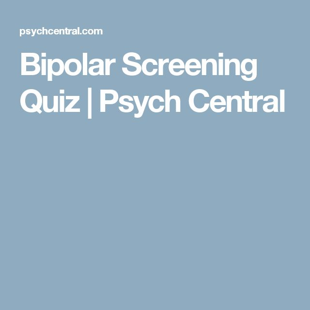 Bipolar Screening Quiz | Psych Central