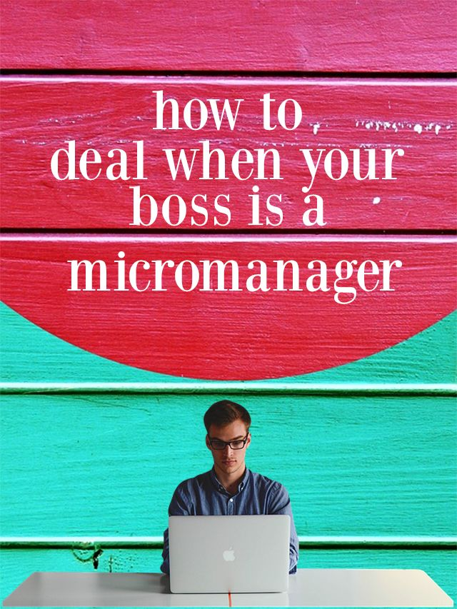 How to Deal When Your Boss is a Micromanager