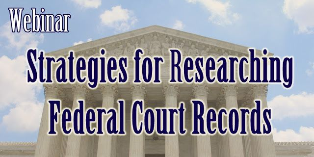 Webinar: Researching Ancestors in Federal Court Records