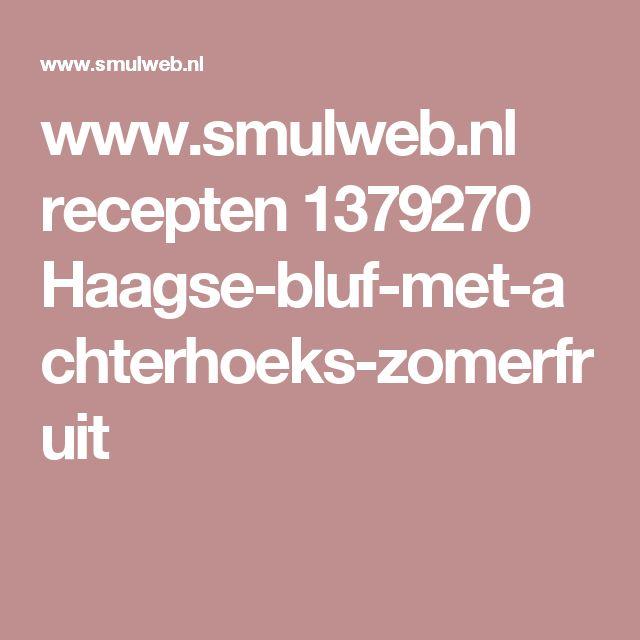 www.smulweb.nl recepten 1379270 Haagse-bluf-met-achterhoeks-zomerfruit