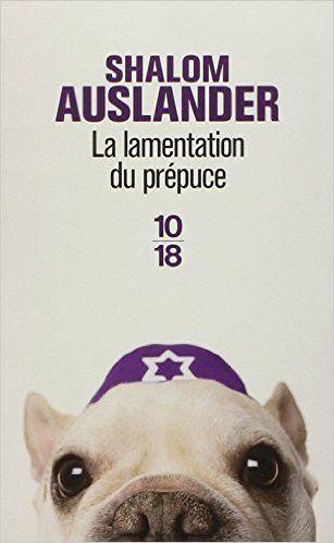 Amazon.fr - La lamentation du prépuce - Shalom AUSLANDER, Bernard COHEN - Livres