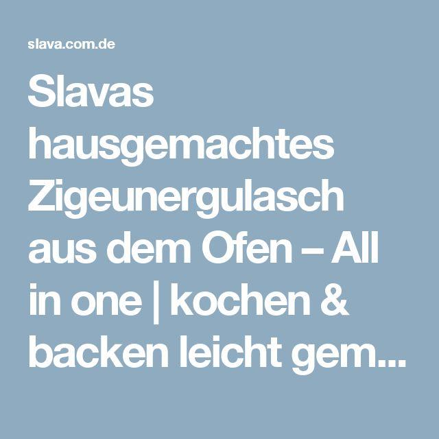Slavas hausgemachtes Zigeunergulasch aus dem Ofen – All in one | kochen & backen leicht gemacht mit Schritt für Schritt Bilder von & mit Slava