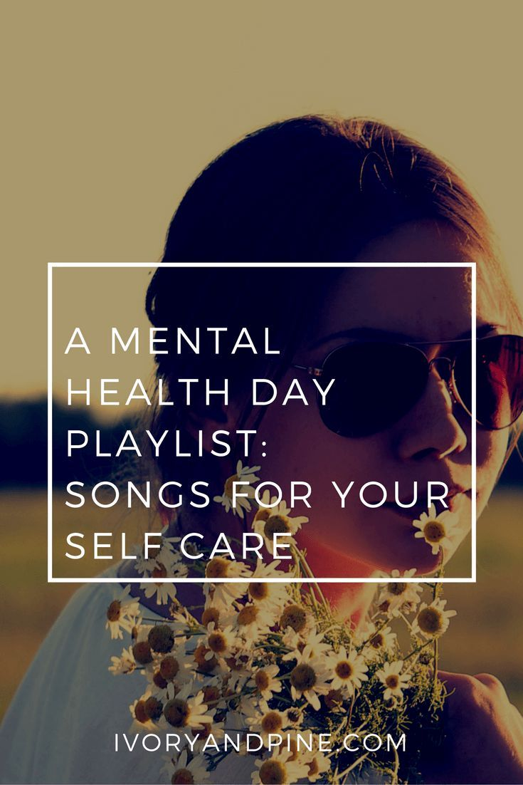 A Mental Health Day Playlist: Songs for your Self Care