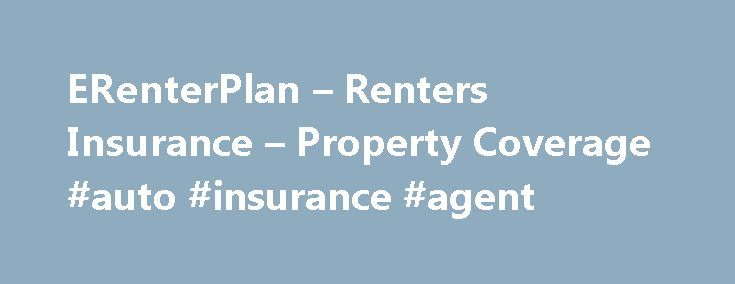 ERenterPlan – Renters Insurance – Property Coverage #auto #insurance #agent http://insurance.remmont.com/erenterplan-renters-insurance-property-coverage-auto-insurance-agent/  #renter insurance # Renters Insurance Coverage that You Can be Proud of LeasingDesk delivers innovative and affordable insurance products that mitigate the cost of risk to owners and match an apartment resident's lifestyle. Our eRenterPlan policy is designed specifically for apartment residents and provides…