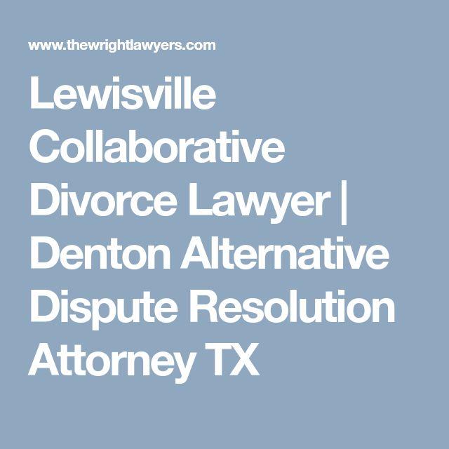 Lewisville Collaborative Divorce Lawyer | Denton Alternative Dispute Resolution Attorney TX