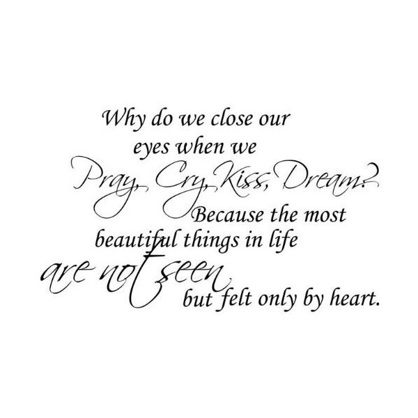 "WallStickerUSA Medium ""Why do we close our eyes when we Pray, Cry,... ($5.99) ❤ liked on Polyvore"