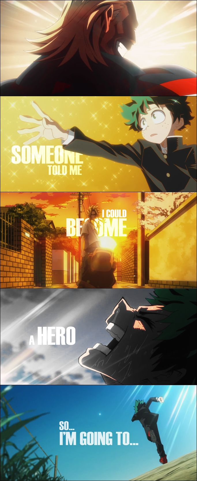 """Someone told me I could become a hero... so... I'm going to..."" 