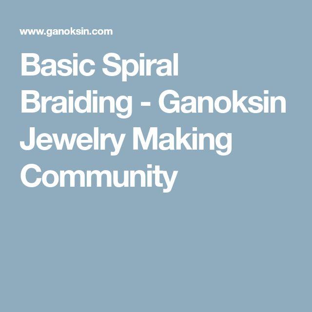 Basic Spiral Braiding - Ganoksin Jewelry Making Community