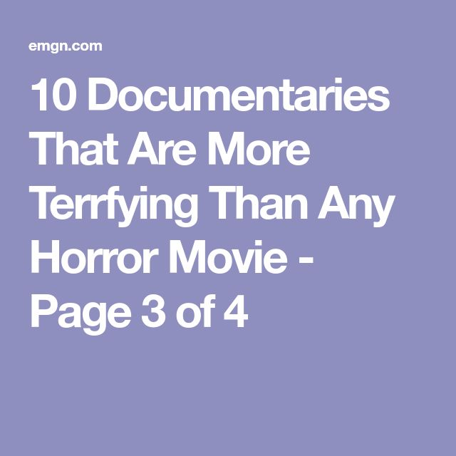 10 Documentaries That Are More Terrfying Than Any Horror Movie - Page 3 of 4