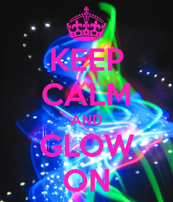 KEEP CALM AND GLOW ON - KEEP CALM AND CARRY ON Image Generator - brought to you by the Ministry of Information