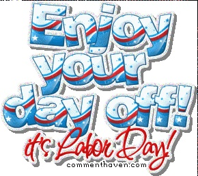 Labor Day Pictures Images Graphics Comments And Photo Quotes Page 9 Labor Day Quotes Labor Day Pictures Happy Labor Day