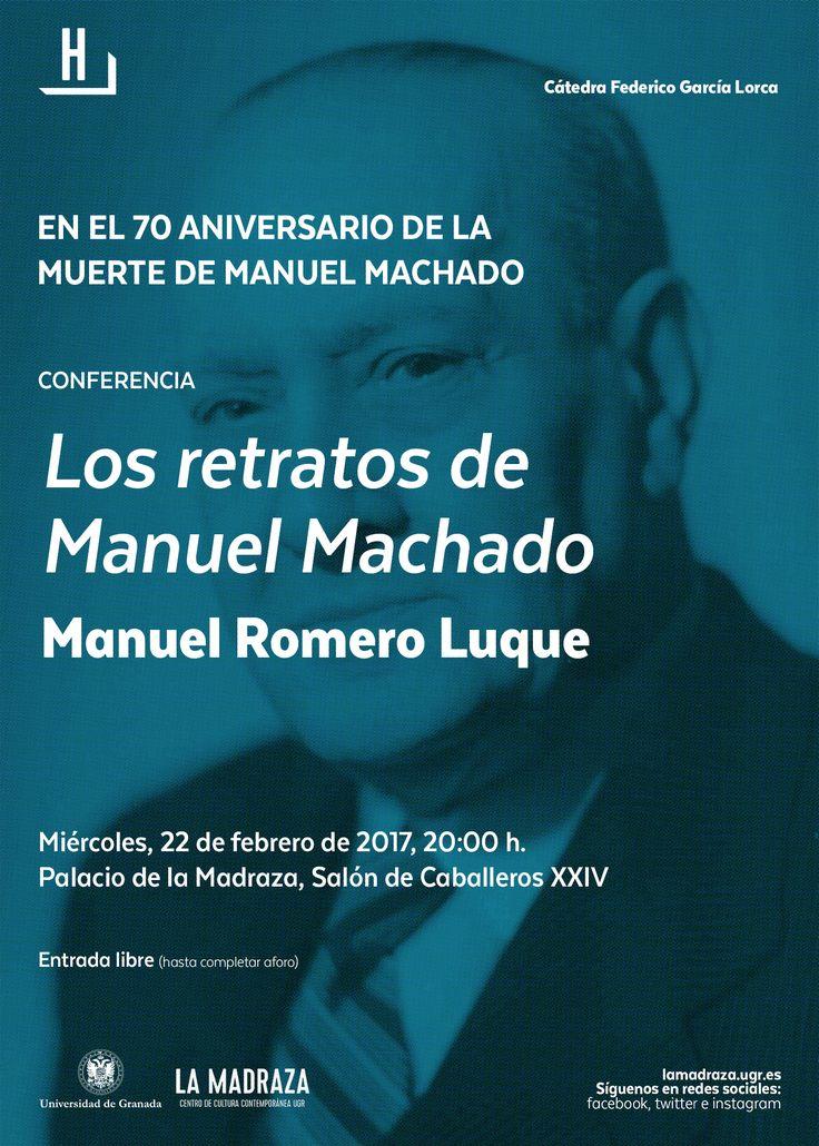 """El 22/02/17, a las 20:00 horas, en el Palacio de la Madraza, tendrá lugar la conferencia """"Los retratos de Manuel Machado"""", impartida por """"Manuel Romero Luque"""". Entrada libre hasta completar aforo. Organiza: Cátedra Federico García Lorca. http://lamadraza.ugr.es/evento/los-retratos-de-manuel-machado/ #RetratosManuelMachado #HumanidadesUGR"""