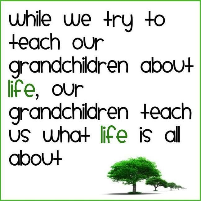 Grandchildren teach us...